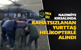 Yaylada rahatsızlanan yurttaş helikopterle alındı