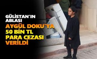 Aygül Doku'ya 50 bin TL para cezası verildi