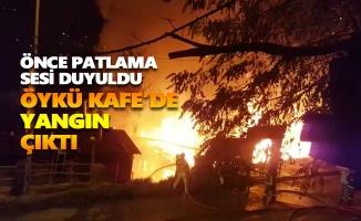 Önce Kafe Dar'da şimdi de Öykü Kafe'de yangın çıktı