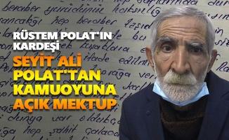 Rüstem Polat'ın kardeşi Seyit Ali Polat'tan kamuoyuna açık mektup