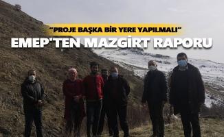EMEP'ten Mazgirt raporu: Proje başka bir yere yapılmalı