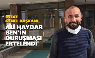 Ali Haydar Ben'in duruşması ertelendi