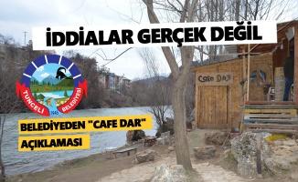 """Belediyeden """"Cafe Dar"""" açıklaması: İddialar gerçeği yansıtmıyor"""