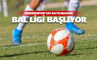 Dersimspor'un katılmadığı BAL ligi 9 Haziran'da başlıyor