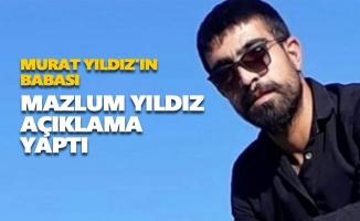 Murat Yıldız'ın babası Mazlum Yıldız açıklama yaptı