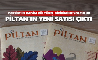 Dersim'in kadim kültürel birikimine yolculuk: Piltan