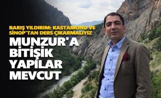 Barış Yıldırım: Kastamonu ve Sinop'tan ders çıkarmalıyız