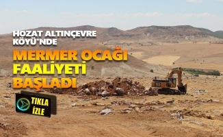 Hozat Altınçevre Köyü'nde mermer ocağı faaliyeti başladı