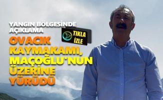 Ovacık Kaymakamı, Fatih Mehmet Maçoğlu'nun üzerine yürüdü