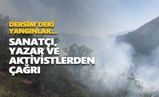 Sanatçı, yazar ve aktivistlerden Dersim yangınları için çağrı