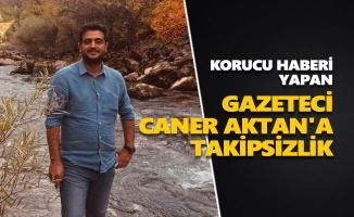 Korucu haberi yapan gazeteci Caner Aktan'a takipsizlik