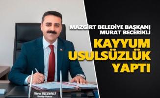 Mazgirt Belediye Başkanı Murat Becerikli: Kayyum usulsüzlük yaptı