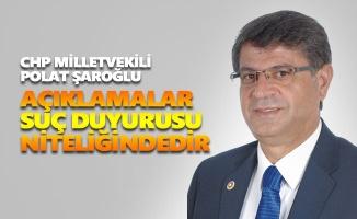 Polat Şaroğlu: Açıklamalar suç duyurusu niteliğindedir