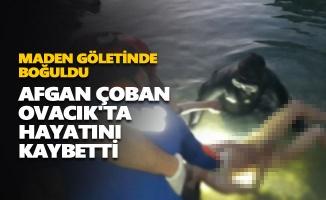 Afgan çoban Ovacık'ta hayatını kaybetti