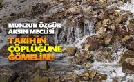 Munzur Özgür Aksın Meclisi: Tarihin çöplüğüne gömelim!