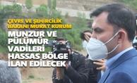 Çevre ve Şehircilik Bakanı Murat Kurum: Munzur ve Pülümür vadileri hassas bölge ilan edilecek