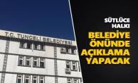 Sütlüce halkı belediye önünde açıklama yapacak