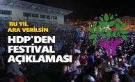HDP'den festival açıklaması: Bu yıl ara verilsin