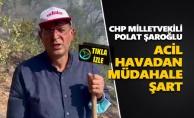 Polat Şaroğlu: Acil havadan müdahale şart