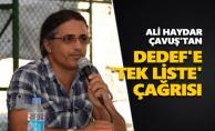 Ali Haydar Çavuş'tan DEDEF'e 'tek liste' çağrısı