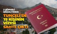 Tunceli#039;de 19 kişinin vizesi sahte çıktı